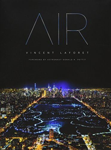 Featured on CBS SUNDAY MORNING. AIR by Pulitzer Prize winning photographer Vincent Laforet is an exquisite museum-quality book of breathtaking high-altitude nighttime aerial photos taken over 10 of the world's most iconic cities including New York...