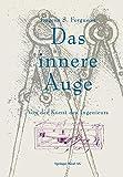 Das Innere Auge : Von der Kunst des Ingenieurs, FERGUSON, 3034862369