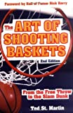 img - for The Art of Shooting Baskets: From the Free Throw to the Slam Dunk by Ted St. Martin (1-Oct-2005) Paperback book / textbook / text book
