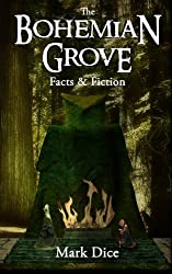 The Bohemian Grove: Facts & Fiction