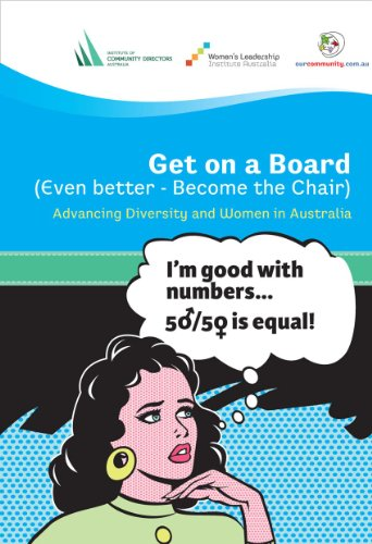 Get on a Board (Even better - Become the Chair) - Advancing Diversity and Women in Australia