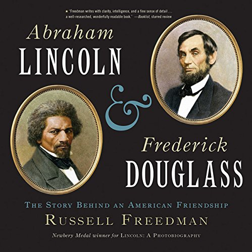 Abraham Lincoln and Frederick Douglass: The Story Behind an American