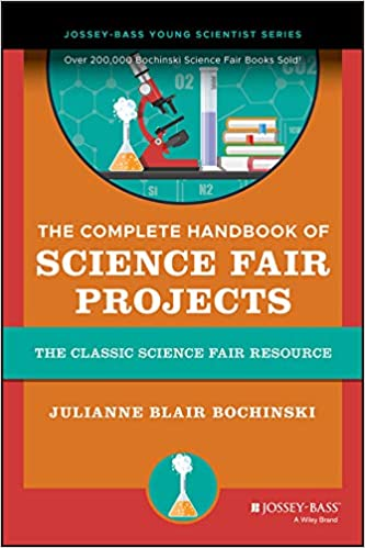 Amazon The Complete Handbook Of Science Fair Projects 9780471460435 Julianne Blair Bochinski Books