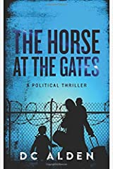 THE HORSE AT THE GATES: A Political Thriller Paperback