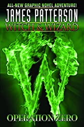 Witch & Wizard, Vol. 2: Operation Zero (Witch & Wizard (Graphic Novels))
