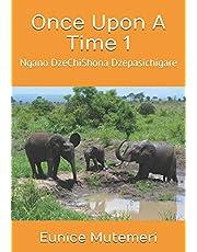 Once Upon A Time 1: Ngano DzeChiShona Dzepasichigare