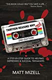 thirteen reasons why not 2nd edition a step by step guide to helping depressed suicidal teenagers
