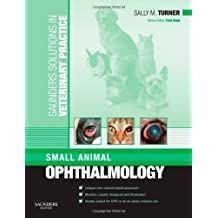 Saunders Solutions in Veterinary Practice: Small Animal Ophthalmology