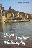 Yoga and Indian Philosophy, Karel Werner, 8120816099
