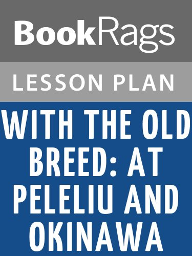 Lesson Plans With the Old Breed, at Peleliu and Okinawa (English Edition)