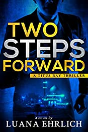 Two Steps Forward: A Titus Ray Thriller