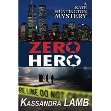 Zero Hero: A Kate Huntington Mystery (The Kate Huntington Mystery series) (Volume 6)