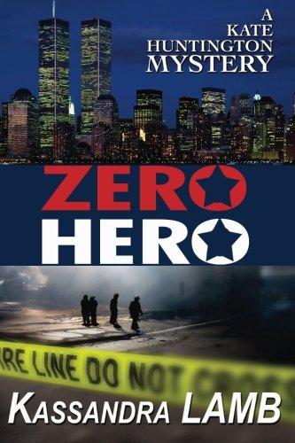 Zero Hero: A Kate Huntington Mystery (The Kate Huntington Mystery series) (Volume 6) PDF