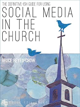 The Definitive-ish Guide for Using Social Media in the Church by [Reyes-Chow, Bruce]