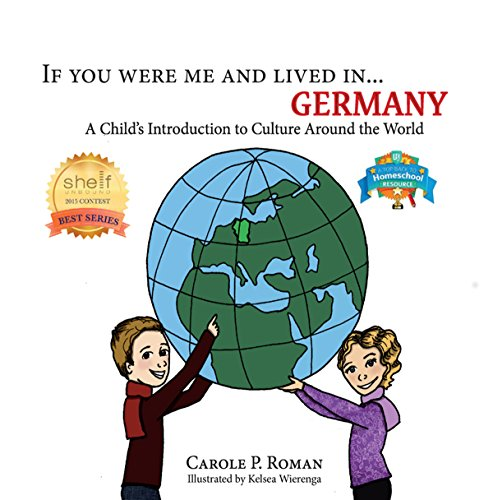 If You Were Me and Lived in...Germany: A Child's Introduction to Culture Around the World by [Roman, Carole P.]