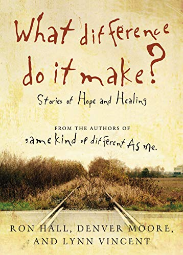 What Difference Do It Make?: Stories of Hope and Healing ...
