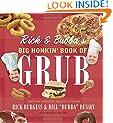 Rick and Bubba's Big Honkin' Book of Grub
