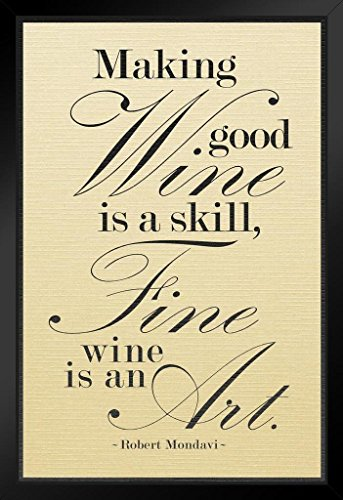 Robert Mondavi Making Good Wine Is A Skill Faded Framed Poster 12x18 by ProFrames