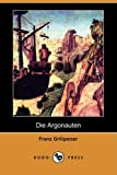 Die Argonauten, Franz Grillparzer and Franz Grillparzer, 140992761X