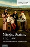 Minds, Brains, and Law : The Conceptual Foundations of Law and Neuroscience, Pardo, Michael S. and Patterson, Dennis, 019025310X
