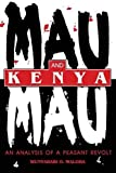 Mau Mau and Kenya: An Analysis of a Peasant Revolt (Blacks in the Diaspora)