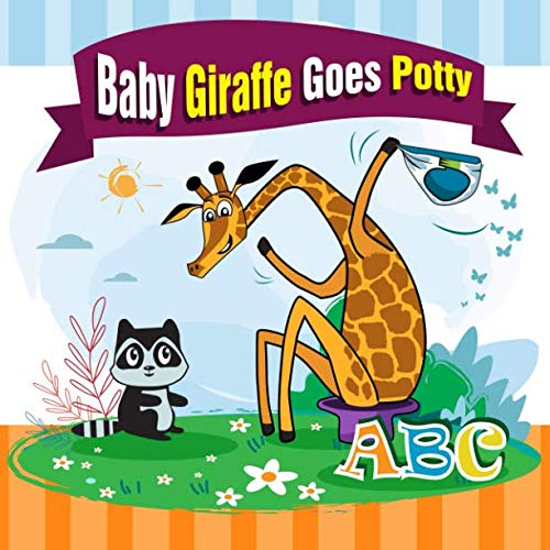 Baby Giraffe Goes Potty: Funny Picture Book with a Potty Training Chart and Visual Schedule for Potty Training for Toddlers (Large Print)
