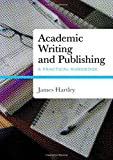 Academic Writing and Publishing: A Practical Handbook by  James Hartley in stock, buy online here