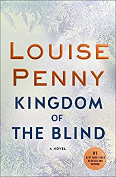 Kingdom of the Blind: A Chief Inspector Gamache Novel by [Penny, Louise]