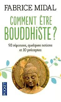 Comment être bouddhiste ? par Fabrice Midal