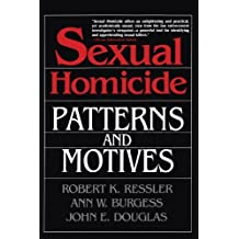 Sexual Homicide: Patterns and Motives- Paperback by Douglas, John E. Published by Free Press Soft Cover edition (1995) Paperback
