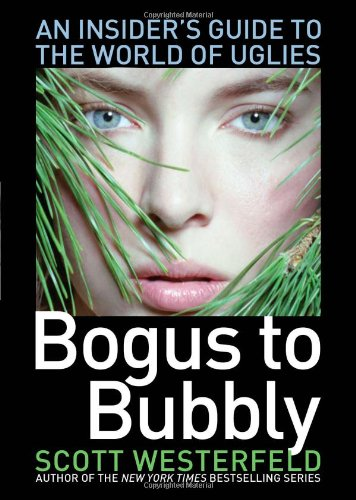 Bogus to Bubbly: An Insider's Guide to the World of Uglies PDF