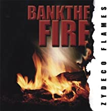 Bank the Fire by Zydeco Flames (2006-10-10)