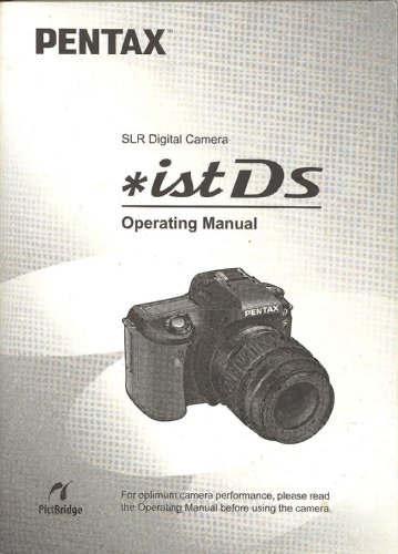 Pentax *istDS SLR Digital Camera Operating Manual /Original Instruction Manual (Pentax Istd Camera)