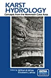 Karst Hydrology : Concepts from the Mammoth Cave Area, White, W. B. and White, E. L., 146157319X