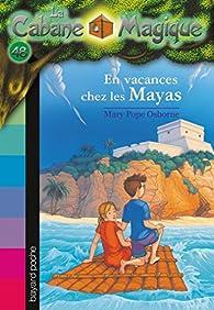 La Cabane Magique, tome 48 : En vacances chez les Mayas par Mary Pope Osborne