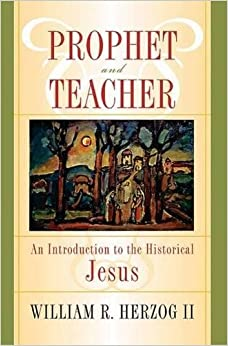 Prophet and Teacher: An Introduction to the Historical Jesus