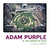 Adam Purple and the Garden of Eden, Amy Brost, 0615547222