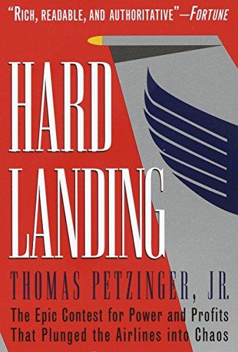 Hard Landing: The Epic Contest for Power and Profits That Plunged the Airlines into Chaos ()