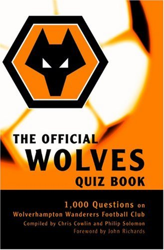 The Official Wolves Quiz Book Wolverhampton Football