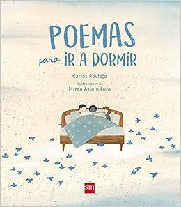 Poemas para ir a dormir (Álbumes ilustrados): Amazon.es: Carlos Reviejo, Miren Asiain Lora: Libros