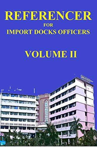 Referencer for Import Docks Officers (Volume Two Book ()
