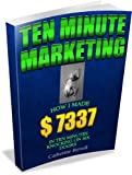 TEN MINUTE MARKETING:  How I made $7337 in ten minutes knocking on six doors.