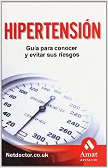 Hipertensión: Guía Para Conocer Y Evitar Sus Riesgos por Netdoctor.co.uk Gratis