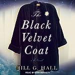 The Black Velvet Coat: A Novel | Jill G. Hall