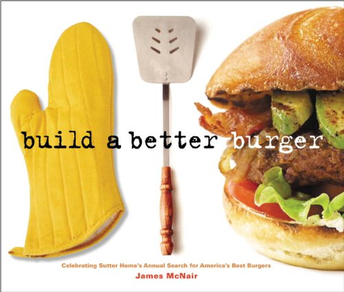 Build a Better Burger: Celebrating Sutter Home's Annual Search for America's Best Burgers