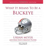 What It Means to Be a Buckeye: Urban Meyer and Ohio State's Greatest Players