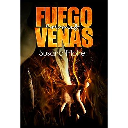 Fuego en mis venas (Spanish Edition)