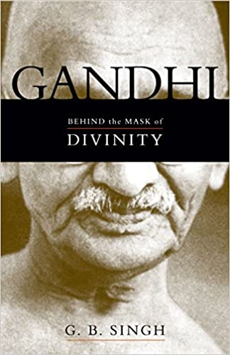 Amazon com: Gandhi: Behind the Mask of Divinity