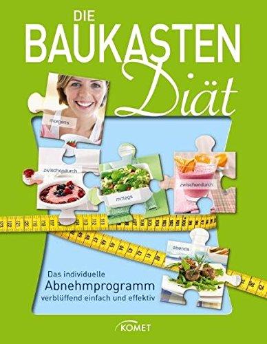 Die Baukasten-Diät: Das individuelle Abnehmprogramm verblüffend einfach und effektiv