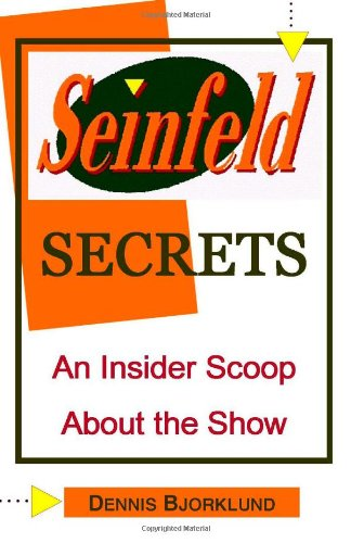 Seinfeld Secrets An Insider Scoop About the Show